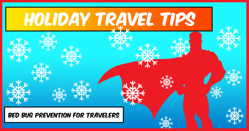 Holiday Travel Tips : Bed bug prevention for travelers